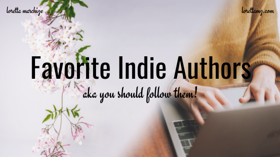 Favorite Indie Authors (aka you should follow them!)